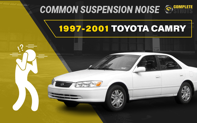 Most Common Noise Complaint For The 1997 2001 Toyota Camry